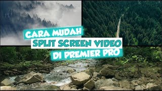 Cara Mudah Split Screen Video di Adobe Premiere Pro