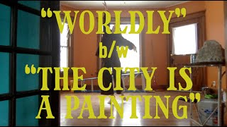 "Nico Hedley & Field Guides – ""Worldly"" b​/​w ""The City Is A Painting"""