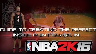 Guide To Create Perfect 'Inside' PG | NBA 2K16 Tutorial
