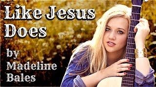 """""""Like Jesus Does"""" by Eric Church - Acoustic Cover Version by Madeline Grace"""