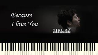 ♪ Yiruma: Because I love You - Piano Tutorial