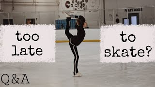 Too late to start Figure Skating? //Q&A