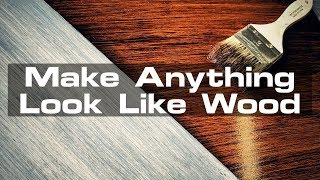 Make Anything Look Like Wood