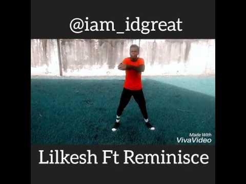 Lilkesh feat Reminisce Ibile remix ( ID-Great Danc Cover)