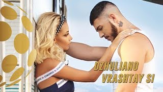 DZHULIANO - VRUSHTAY SI (Official Video)