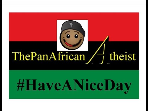 The PanAfrican Atheist Vs False Doctrine
