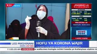 Hofu yatanda katika Kaunti ya Wajir baada ya kuandikisha visa 13 vya korona