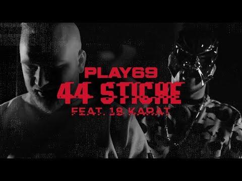 Play69 feat. 18 Karat ✖️ 44 STICHE ✖️ [ official Video ]