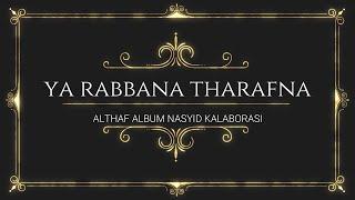 Althaf   YA RABBANA THARAFNA (ALBUM NASYID KALABORASI)