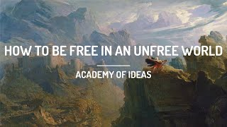 How to Be Free in an Unfree World