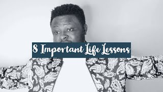 8 Important Life Lessons