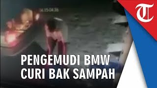 Video Viral Seorang Pengemudi Mobil BMW Terekam Kamera CCTV Curi Bak Sampah di Malang