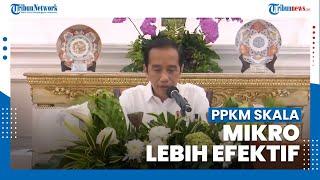 Jokowi Tegaskan PPKM Skala Mikro Lebih Efektif Tekan Kasus Aktif Covid-19