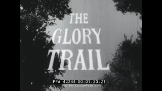 """"""" THE GLORY TRAIL """"  1960s DOCUMENTARY PORTRAIT OF THE OLD WEST & PIONEER DAYS  42234"""