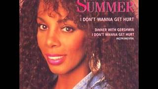 Donna Summer - I  Don't Wanna Get Hurt (Remixed Single Version}