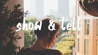 Said The Sky   Show & Tell (Lyric Video) Ft. Claire Ridgely