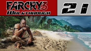 Far Cry 3 Walkthrough Part 21 - Let It Buuurrrrn, Let It Buuurrrrrn [Far Cry 3 HD]