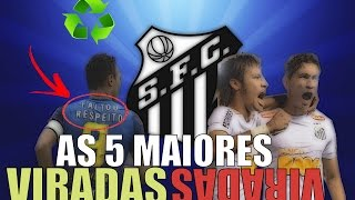 AS 5 MAIORES VIRADAS DO SANTOS!