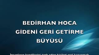 Medyum Bedirhan Hoca - Gideni Geri Getirme Büyüsü 0536 592 97 34