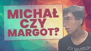 Michał, czy Margot?