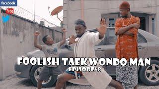 FOOLISH TAEKWONDO MAN episode 205 (PRAIZE VICTOR COMEDY)