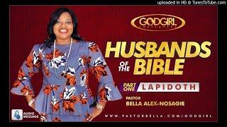 HUSBANDS OF THE BIBLE 1: LAPIDOTH #godlyhusbands, #lovinghusbands, #godlymarriage