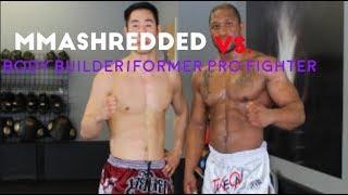 MMASHREDDED vs Body Builder & Former Pro MuayThai/MMA fighter - Sparring Breakdowns Ep 10