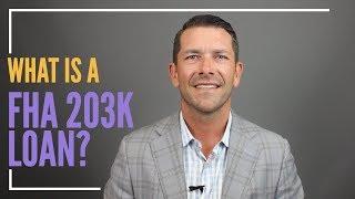 203K Loan - What is a FHA 203k Loan?