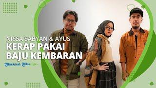 Eks Personel Sabyan Gambus Singgung Ayus dan Nissa Sabyan Kerap Pakai Baju Kembaran saat Show