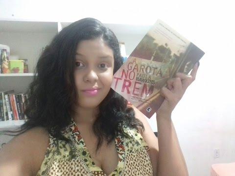 Resenha do livro A Garota no Trem / Nathália Vitória