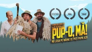 Pup-o, mă! 2018 - Film integral