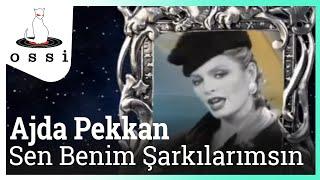 Ajda Pekkan / Sen Benim Şarkılarımsın