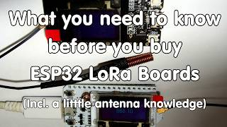 #182 ESP32 Lora Boards: What you need to know before you buy (incl. Antenna knowledge)