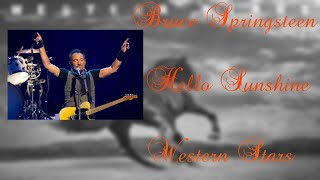 Bruce Springsteen   Hello Sunshine (Lyrics)