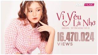 VÌ YÊU LÀ NHỚ - HAN SARA - OST Ông Ngoại Tuổi 30   Official MV
