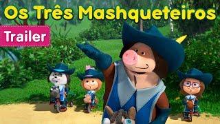 Masha e o Urso - Os Três Mashqueteiros ⚔️ (Trailer)