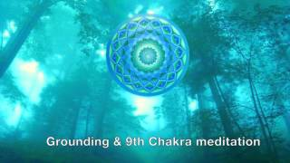 Grounding & 9th Chakra (Blue-Green) Meditation/Activation