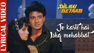 Jo Karte Hai Ishq Mohabbat - Lyrical | Dil Hai Betaab | Mohammed Aziz | 90's Best Hindi Sad Song
