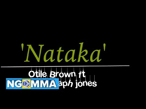 Download NATAKA - Otile Brown Feat  Khaligraph Jones  {Lyrics Video} HD Mp4 3GP Video and MP3