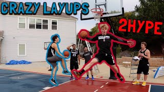 2HYPE *TRIES* CRAZY Layups!
