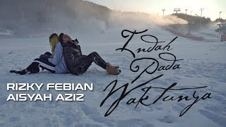 Lirik Lagu dan Chord (Kunci) Gitar Indah Pada Waktunya - Rizky Febian Ft Aisyah Aziz
