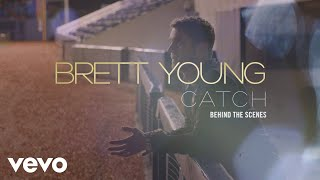 Brett Young - Catch (Behind The Scenes)