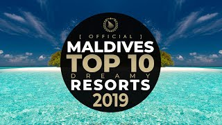 ► OFFICIAL TOP 10 Maldives Best Resorts 2019 Voted at Dreaming of Maldives YOUR DREAM. YOUR CHOICE.
