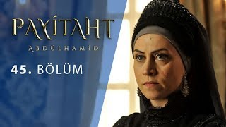 Payitaht Abdulhamid episode 45 with English subtitles Full HD