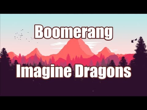 Boomerang - Imagine Dragons | LYRICS