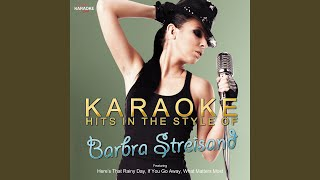 In the Wee Small Hours of the Morning (In the Style of Barbara Streisand) (Karaoke Version)