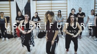 USHER | FUTURE RIVALS CHOREOGRAPHY VIDEO - ANTONIO GRANDI