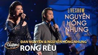 Đan Nguyên & Nguyễn Hồng Nhung - Rong Rêu (Nguyễn Tâm) NHN Live Show   Khi Giấc Mơ Về