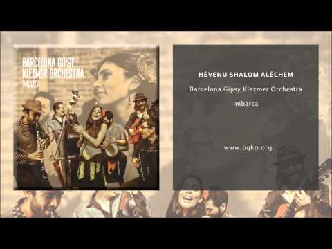 Shalom Aléchem - Barcelona Gipsy Klezmer Orchestra