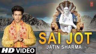 Sai Jot I Sai Bhajan I JATIN SHARMA I Full HD Video Song I T